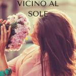"""""""Troppo vicino al sole"""" di Maria Verdiana Rigoglioso: conosciamo meglio l'autrice"""