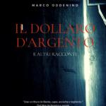 """La nuova edizione de """"Il dollaro d'argento"""" di Marco Oddenino presto in libreria"""