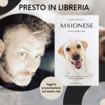 """""""Maionese"""" di Adelio Tamburrini: conosciamo meglio l'autore"""